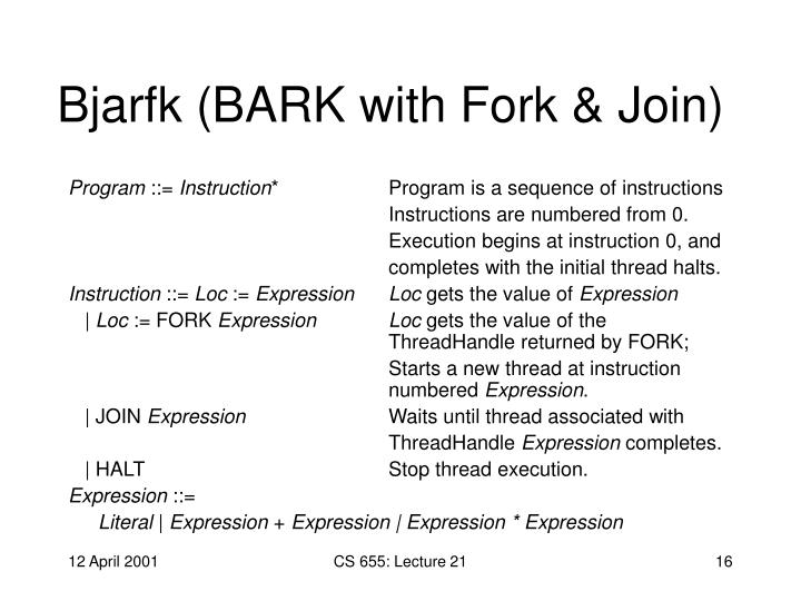 Bjarfk (BARK with Fork & Join)
