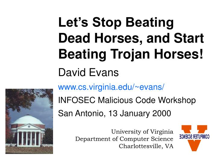 Let's Stop Beating Dead Horses, and Start Beating Trojan Horses!