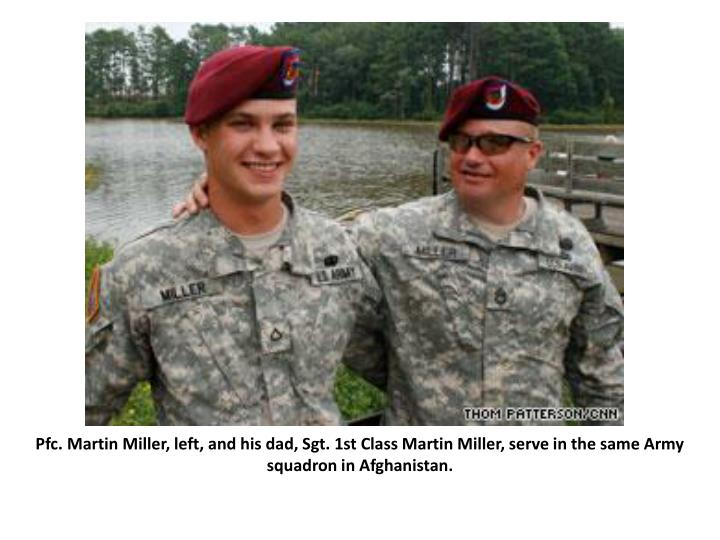 Pfc. Martin Miller, left, and his dad, Sgt. 1st Class Martin Miller, serve in the same Army squadron in Afghanistan.