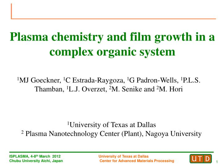 Plasma chemistry and film growth in a complex organic system