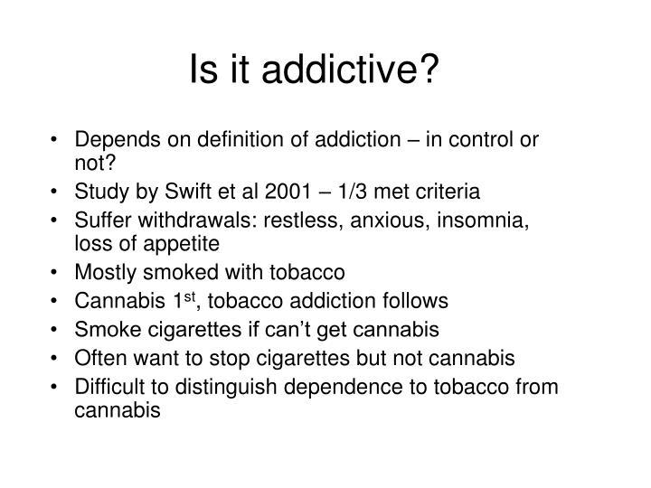 Is it addictive?