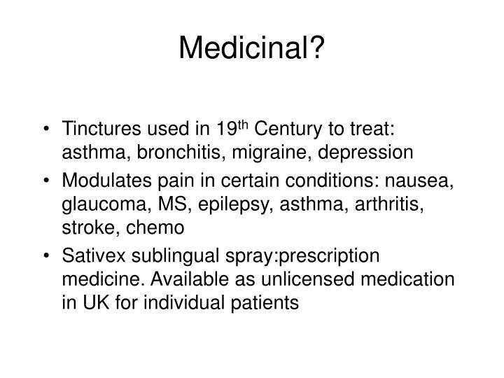Medicinal?