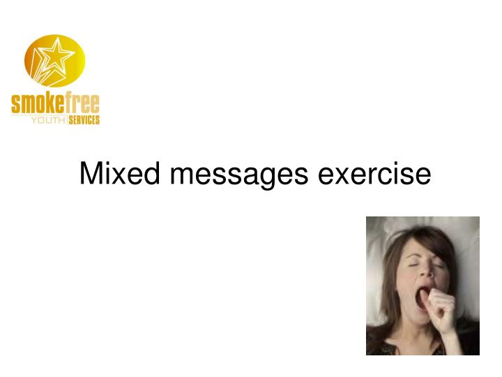 Mixed messages exercise