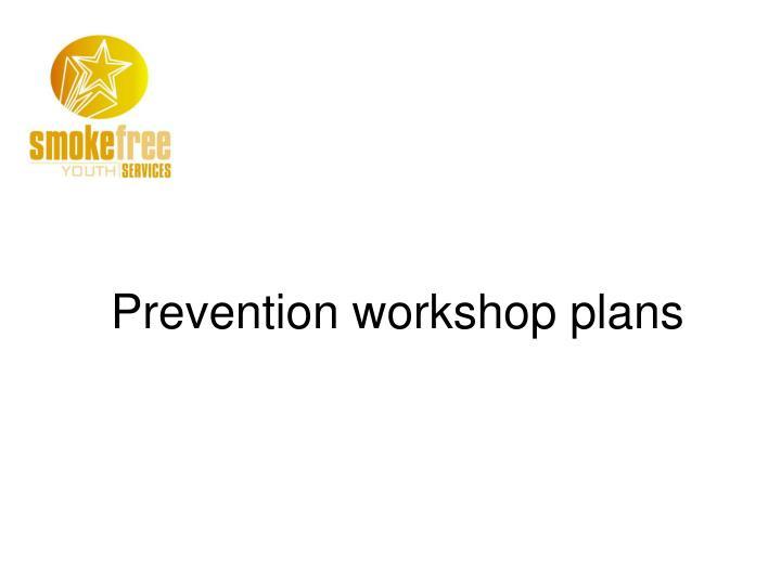 Prevention workshop plans