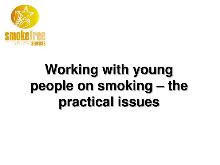 Working with young people on smoking – the practical issues