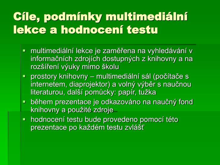 Cíle, podmínky multimediální lekce a hodnocení testu