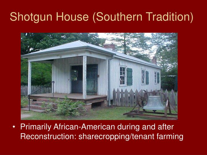 Shotgun House (Southern Tradition)
