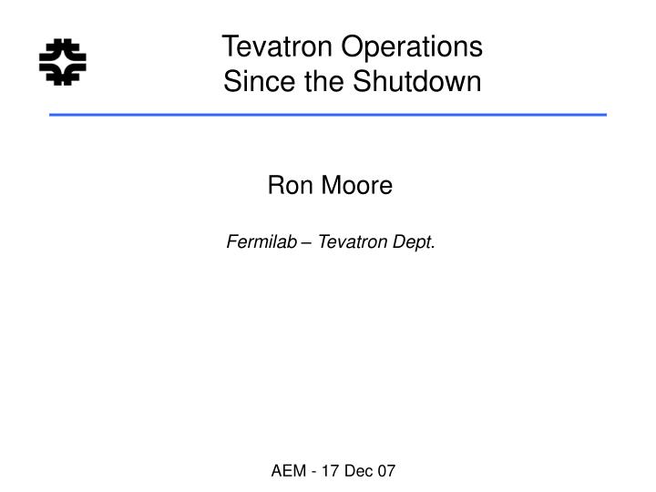 Tevatron operations since the shutdown
