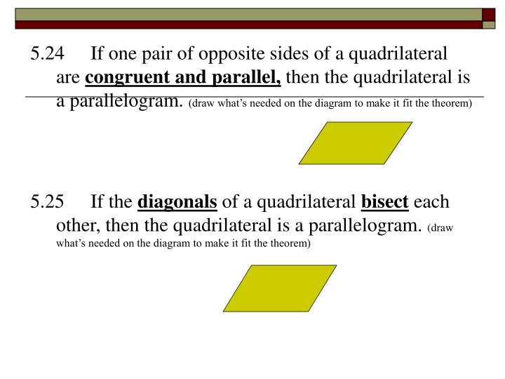 5.24  If one pair of opposite sides of a quadrilateral are
