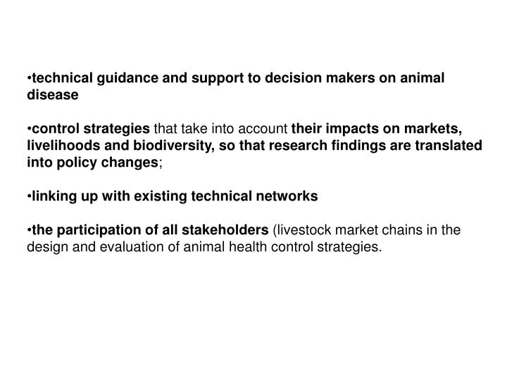technical guidance and support to decision makers on animal disease