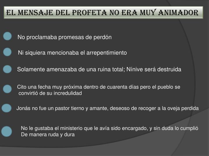 EL MENSAJE DEL PROFETA NO ERA MUY ANIMADOR