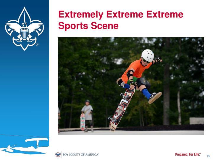 Extremely Extreme Extreme Sports Scene