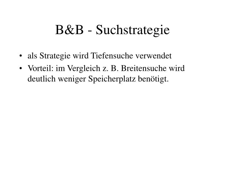 B&B - Suchstrategie