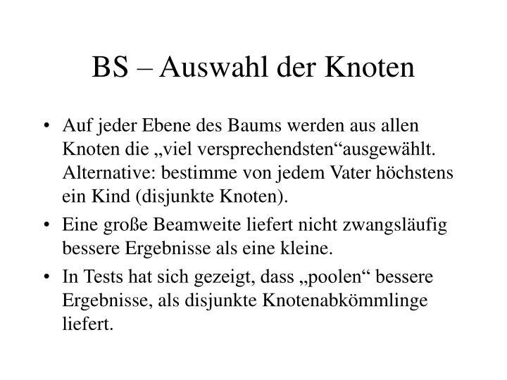 BS – Auswahl der Knoten