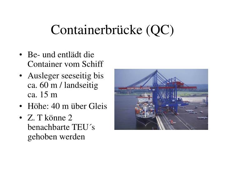 Containerbrücke (QC)