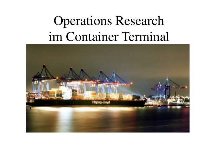 Operations research im container terminal