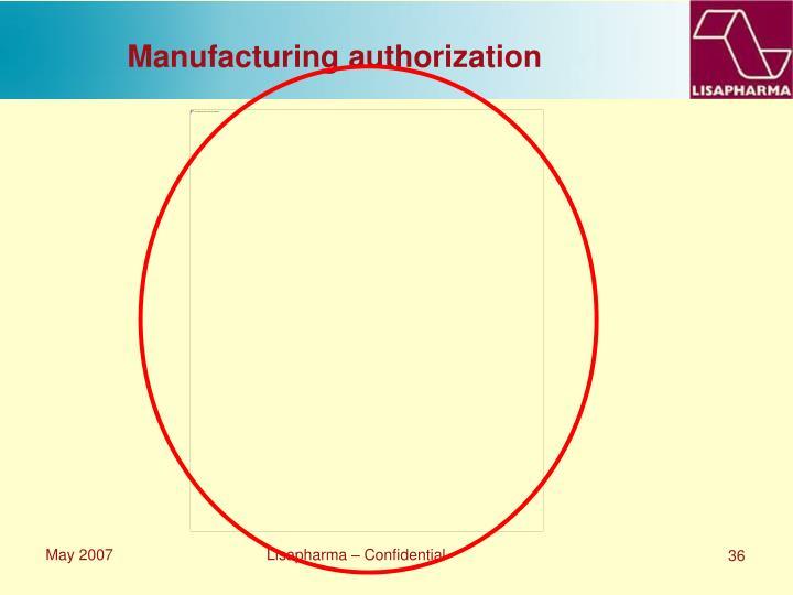 Manufacturing authorization