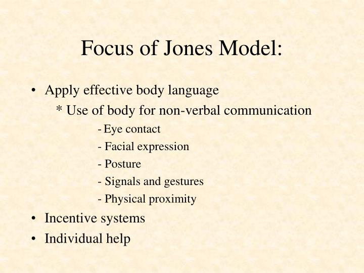 Focus of Jones Model: