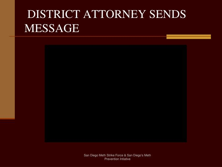DISTRICT ATTORNEY SENDS MESSAGE