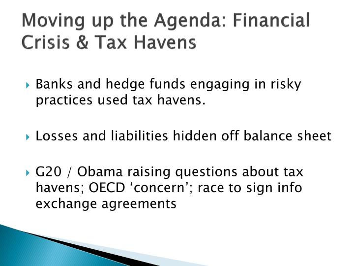 Moving up the Agenda: Financial Crisis & Tax Havens