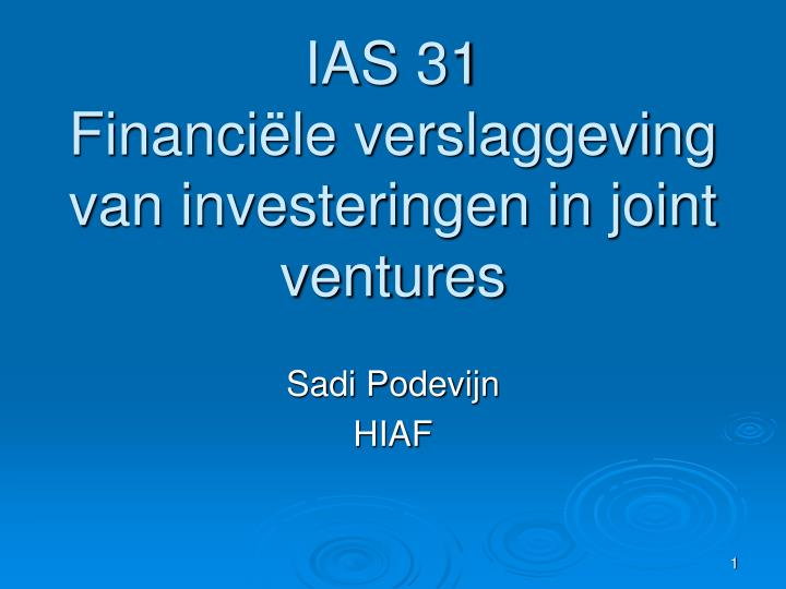 Ias 31 financi le verslaggeving van investeringen in joint ventures