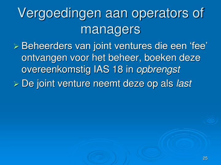 Vergoedingen aan operators of managers