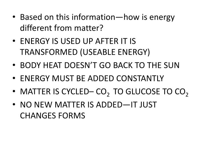 Based on this information—how is energy different from matter