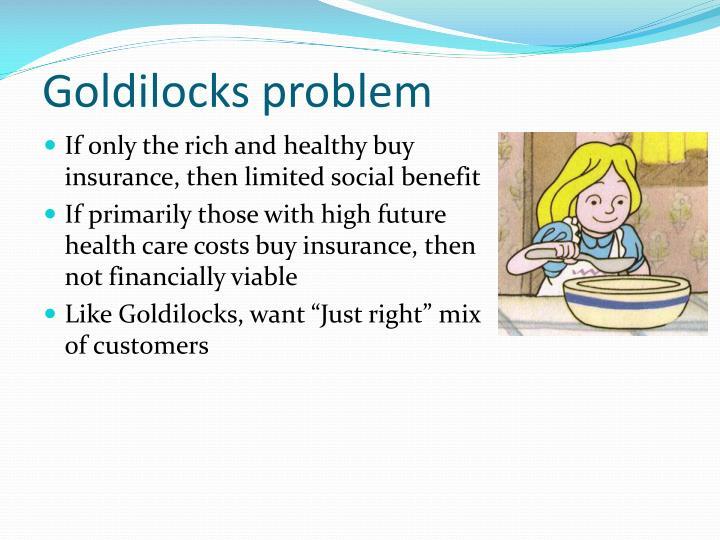 Goldilocks problem