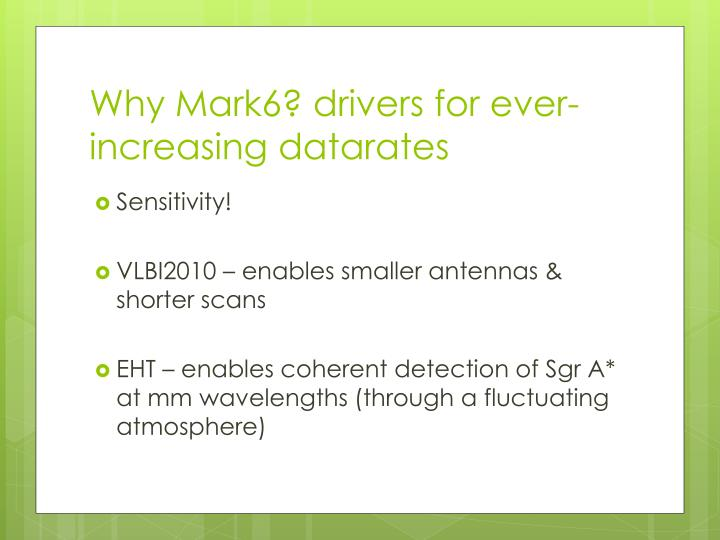Why Mark6? drivers for ever-increasing