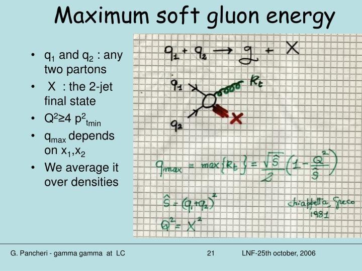 Maximum soft gluon energy