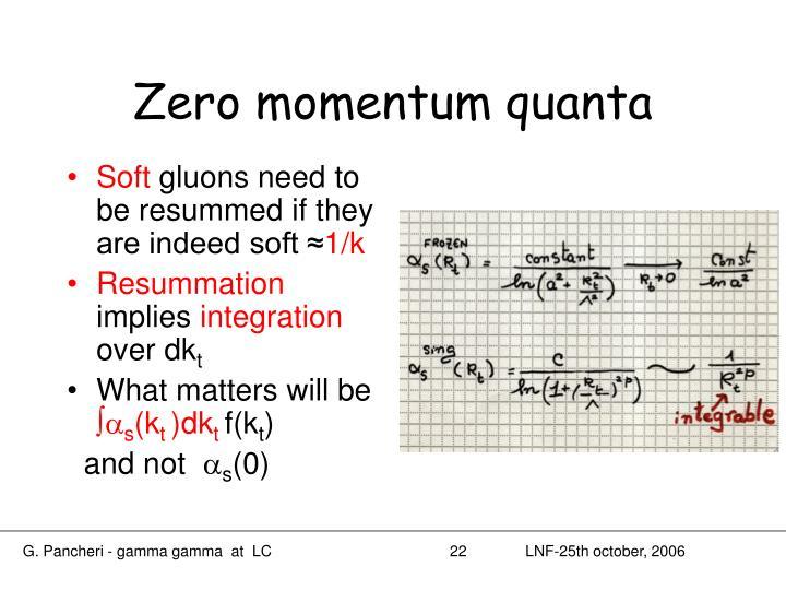 Zero momentum quanta