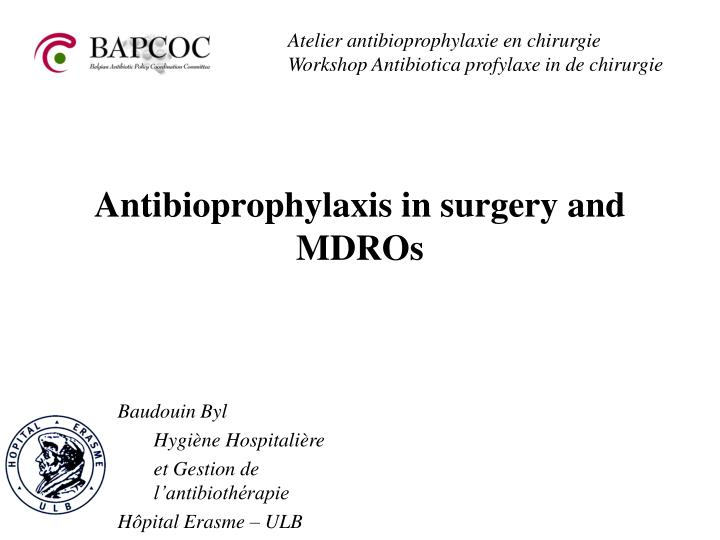 Antibioprophylaxis in surgery and mdros