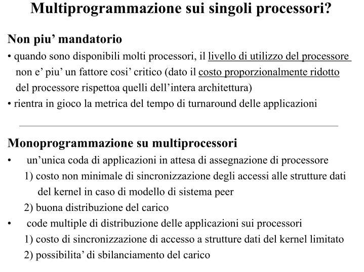 Multiprogrammazione sui singoli processori?