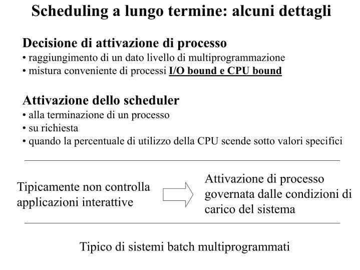 Scheduling a lungo termine: alcuni dettagli