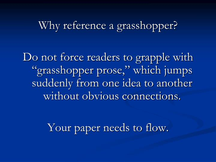 Why reference a grasshopper?