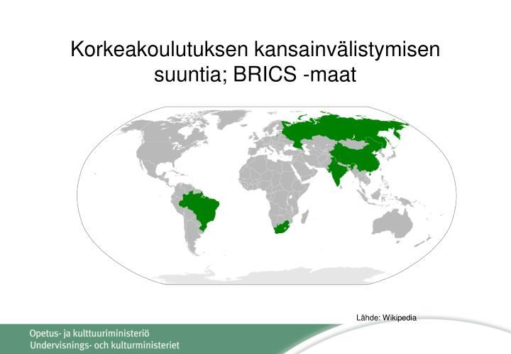 Korkeakoulutuksen kansainvälistymisen suuntia; BRICS -maat