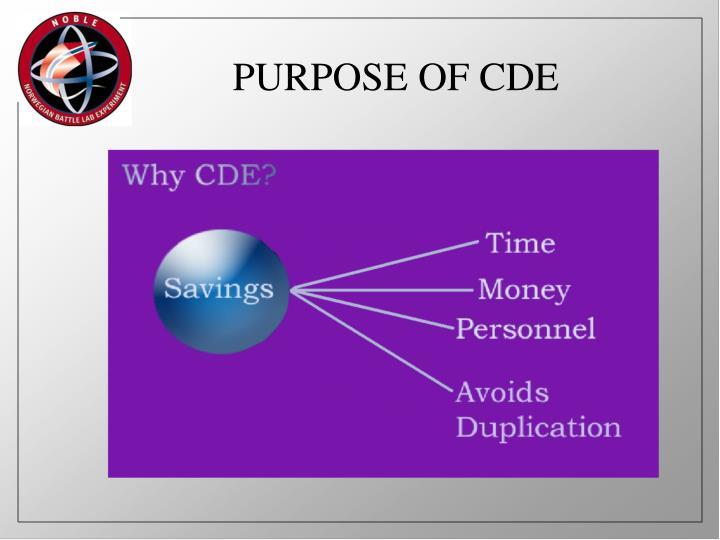 PURPOSE OF CDE