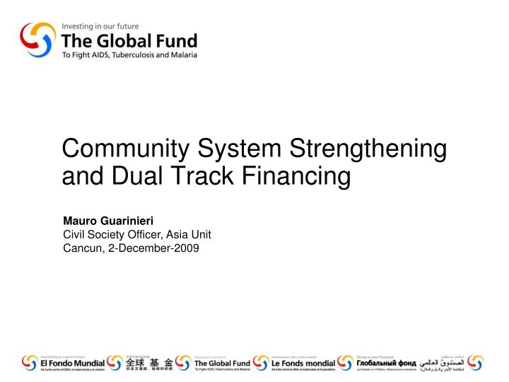 Community System Strengthening and Dual Track Financing