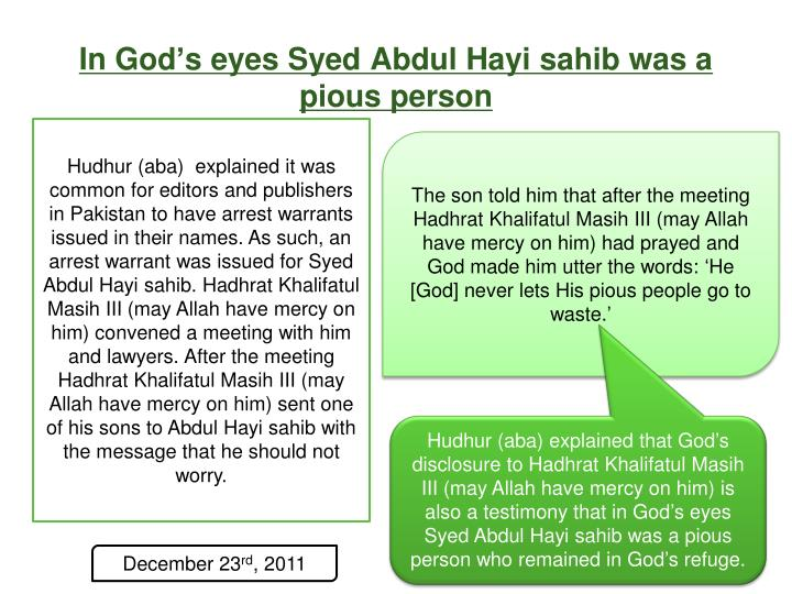 In God's eyes Syed Abdul Hayi sahib was a pious person