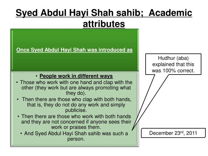 Syed Abdul Hayi Shah sahib;  Academic attributes