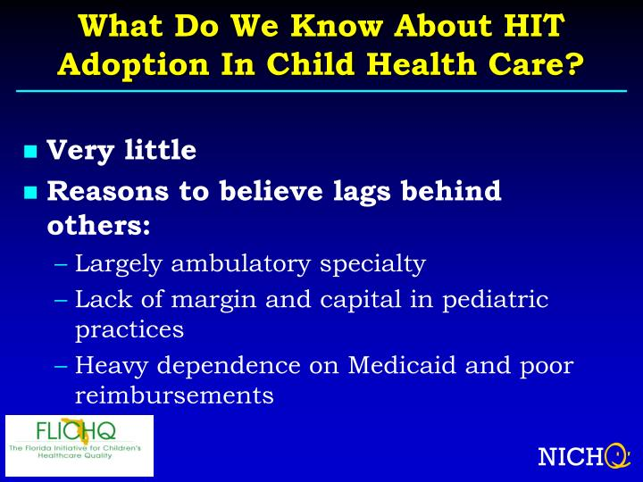 What Do We Know About HIT Adoption In Child Health Care?