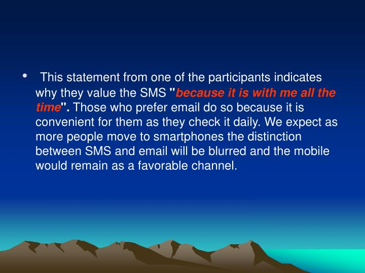 This statement from one of the participants indicates why they value the SMS