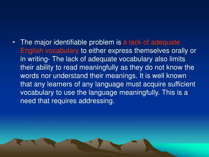 The major identifiable problem is
