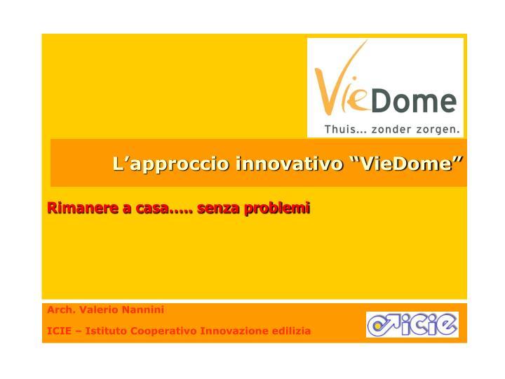 """L'approccio innovativo """"VieDome"""""""