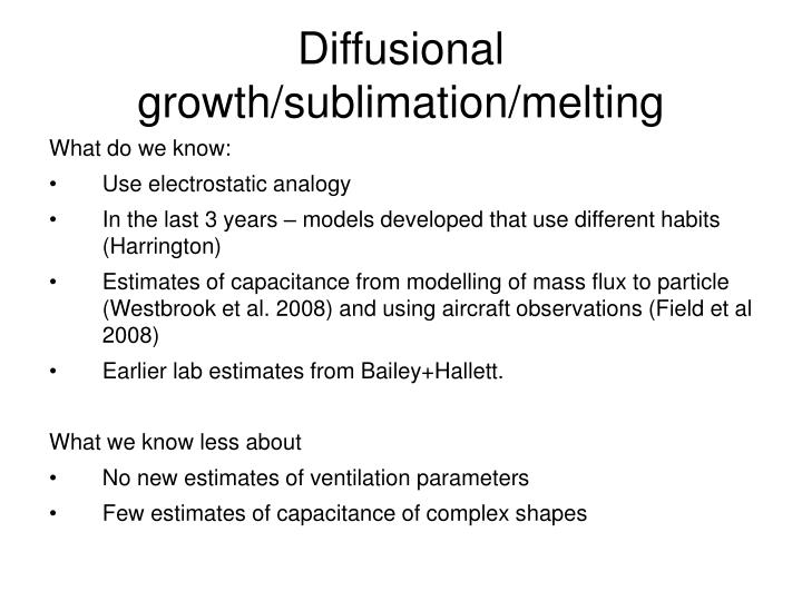 Diffusional growth/sublimation/melting