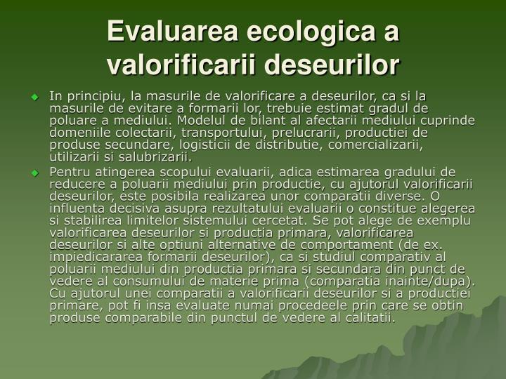 Evaluarea ecologica a valorificarii deseurilor