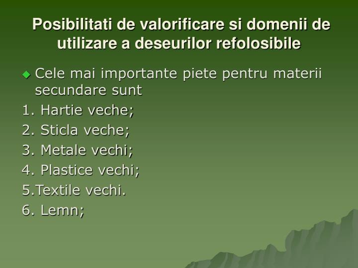 Posibilitati de valorificare si domenii de utilizare a deseurilor refolosibile