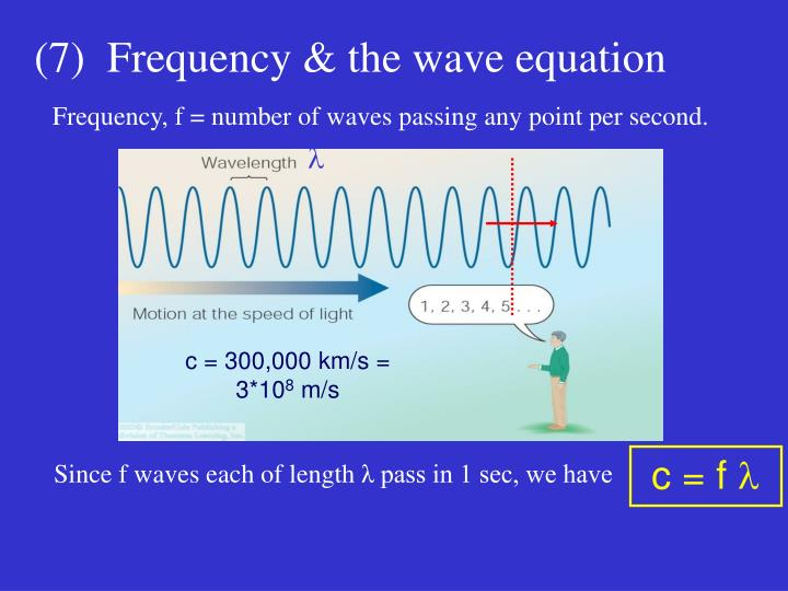 (7)  Frequency & the wave equation