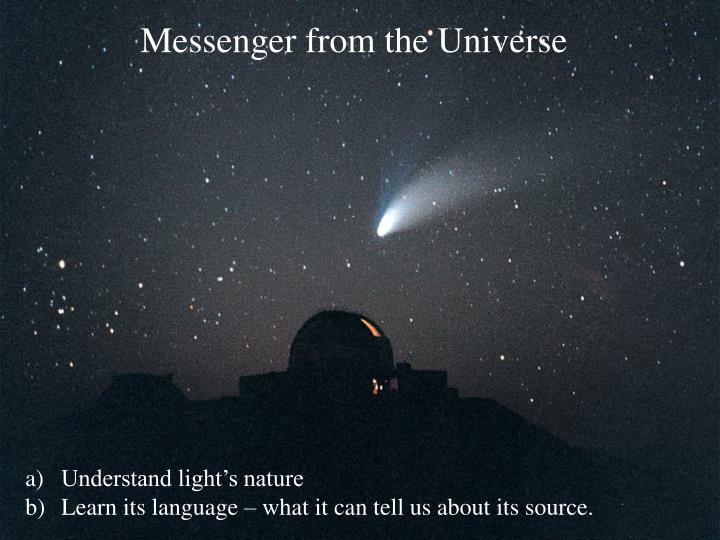 Messenger from the universe
