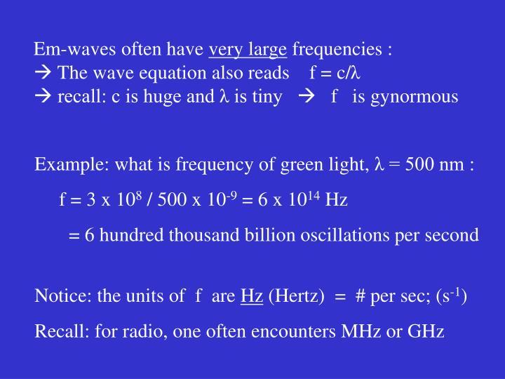 Em-waves often have